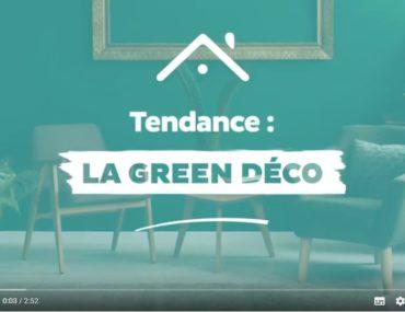 tendance green déco en vidéo